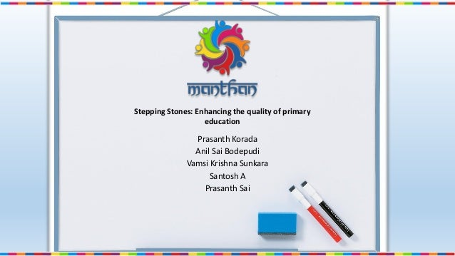 Prasanth Korada Anil Sai Bodepudi Vamsi Krishna Sunkara Santosh A Prasanth Sai Stepping Stones: Enhancing the quality of p...