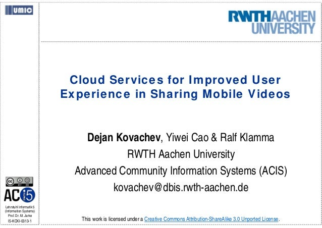 Cloud Services for Improved User                         Experience in Sharing Mobile Videos                             D...