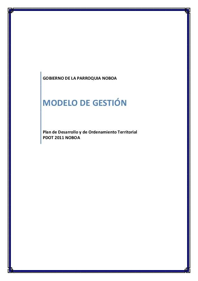 GOBIERNO DE LA PARROQUIA NOBOAMODELO DE GESTIÓNPlan de Desarrollo y de Ordenamiento TerritorialPDOT 2011 NOBOAJANPAZ / COD...