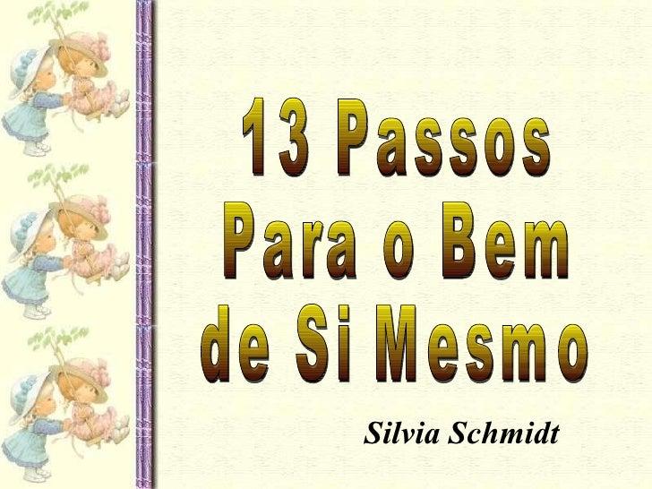 13 Passos  Para o Bem de Si Mesmo Silvia Schmidt