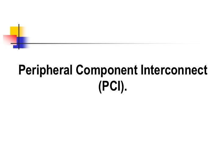 PCI - Peripheral Component Interconnect