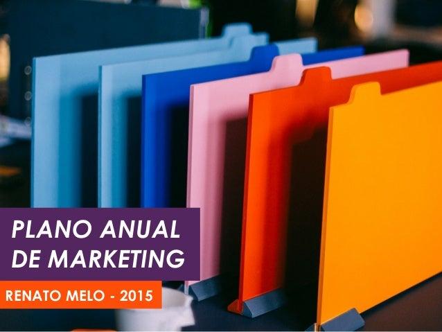 PLANO ANUAL DE MARKETING RENATO MELO - 2015