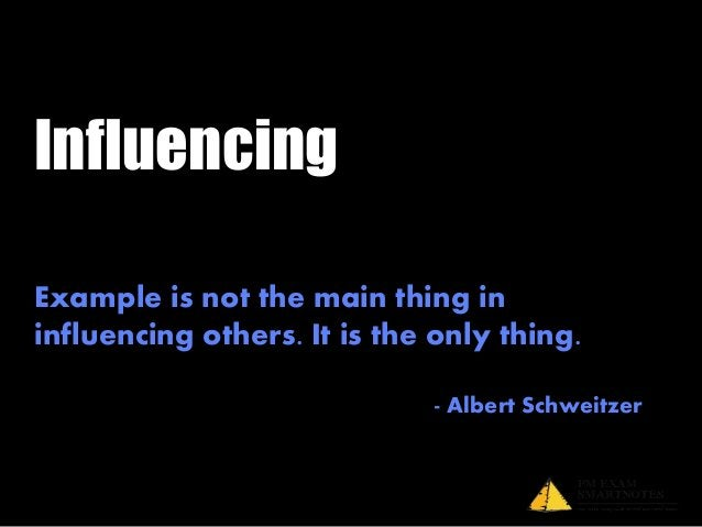 Influencing is about using your relationshipwith team members effectively to ensurethey collaborate and cooperate well onm...