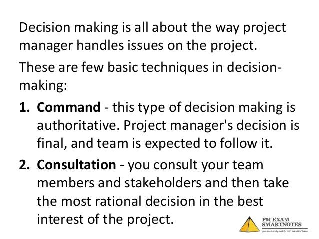 3. Consensus – you take a decision that appealsto the majority of the team. This may not bethe best way to make decision b...