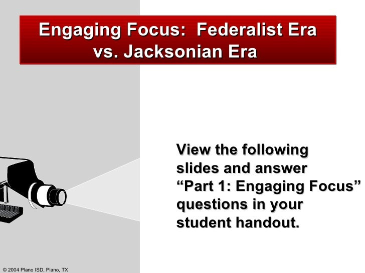 """View the following  slides and answer  """"Part 1: Engaging Focus"""" questions in your  student handout. Engaging Focus:  Feder..."""