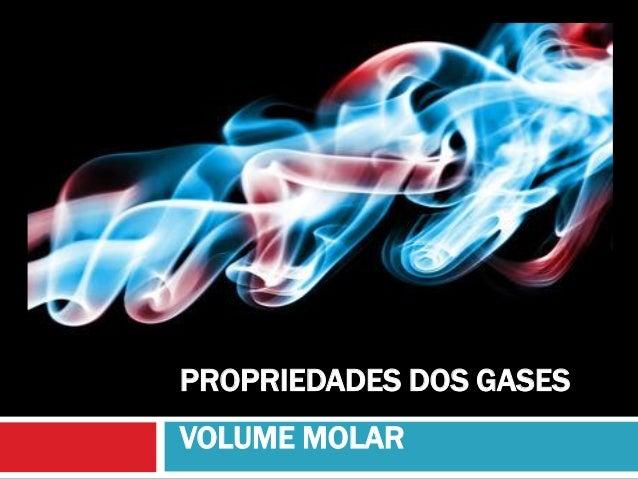 PROPRIEDADES DOS GASES VOLUME MOLAR