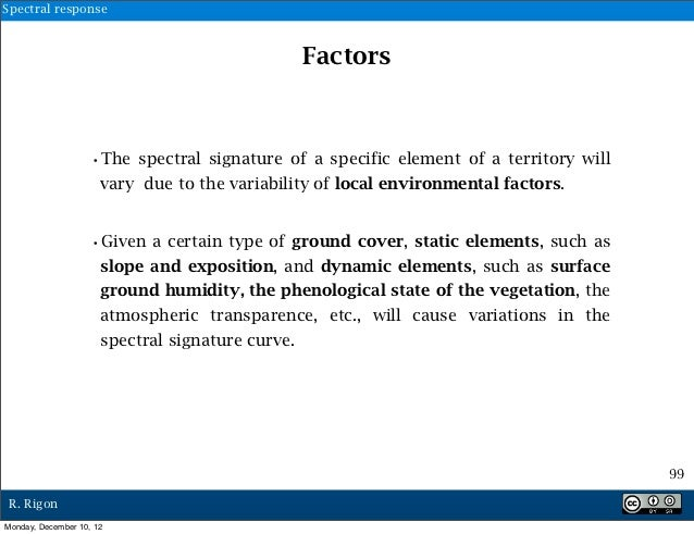 Spectral response                                               Factors                   •The spectral signature of a spe...