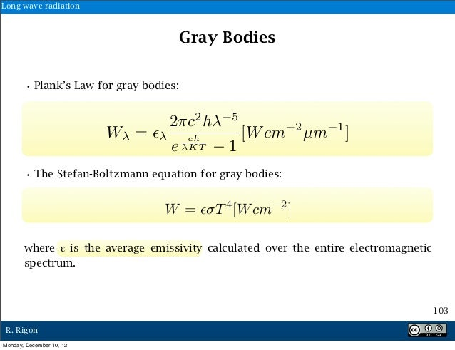 Long wave radiation                                        Gray Bodies       • Plank's Law for gray bodies:               ...