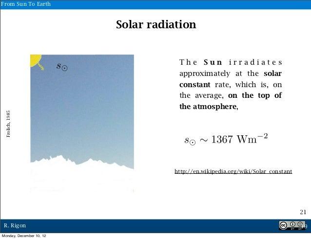 From Sun To Earth                          Solar radiation                                     The Sun irradiates         ...