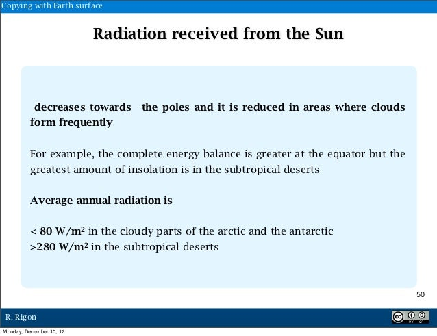 Copying with Earth surface                          Radiation received from the Sun           decreases towards the poles ...