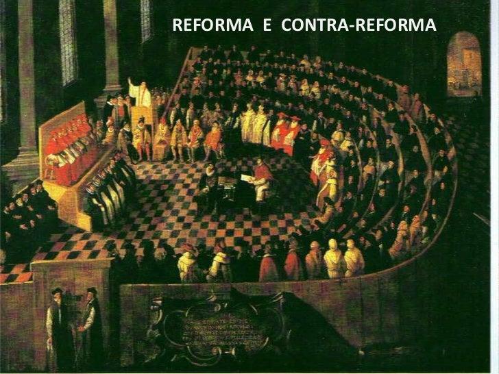 REFORMA  E  CONTRA-REFORMA<br />