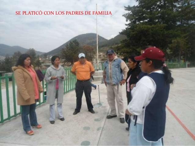 SE PLATICÓ CON LOS PADRES DE FAMILIA