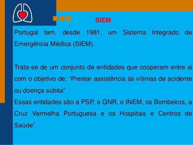 SIEM Portugal tem, desde 1981, um Sistema Integrado de Emergência Médica (SIEM).  Trata-se de um conjunto de entidades que...