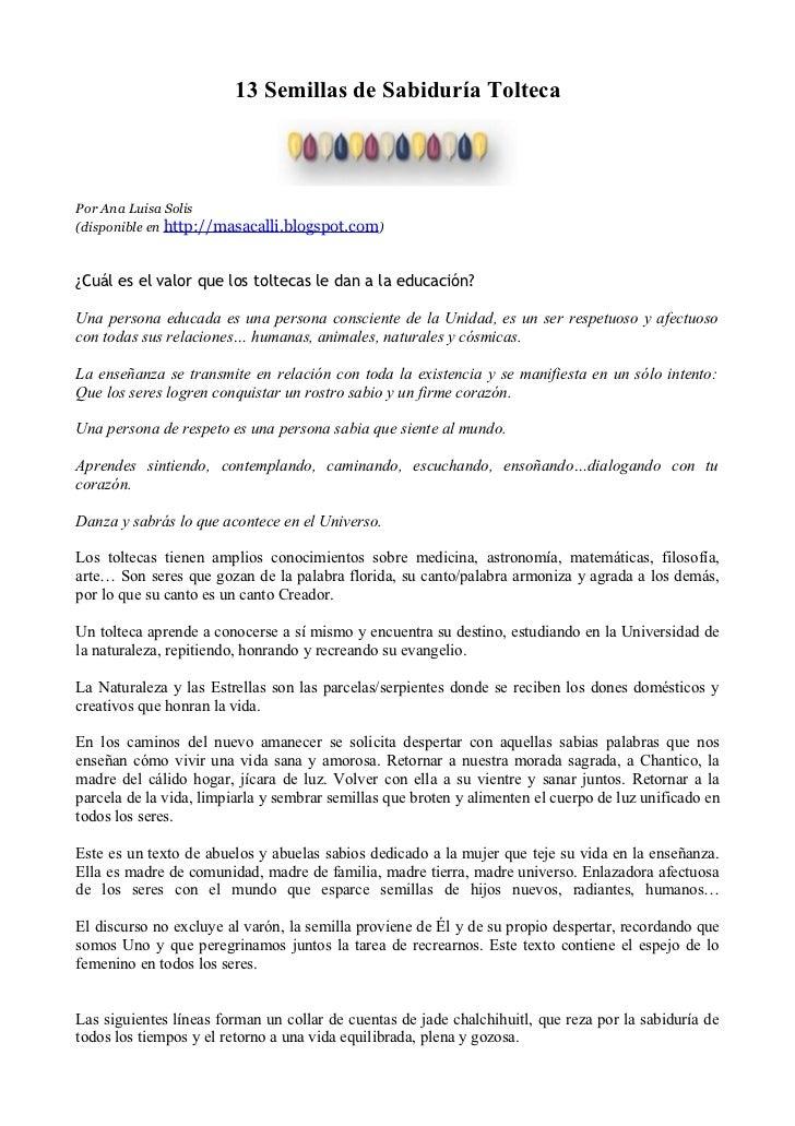 13 Semillas de Sabiduría ToltecaPor Ana Luisa Solis(disponible en http://masacalli.blogspot.com)¿Cuál es el valor que los ...
