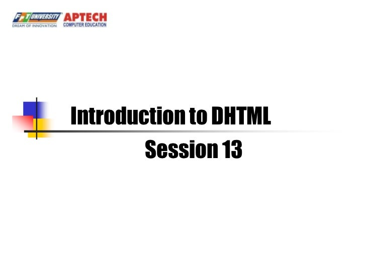 Introduction to DHTML        Session 13        Session 13