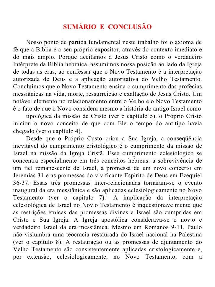 SUMÁRIO E CONCLUSÃO      Nosso ponto de partida fundamental neste trabalho foi o axioma defé que a Bíblia é o seu próprio ...