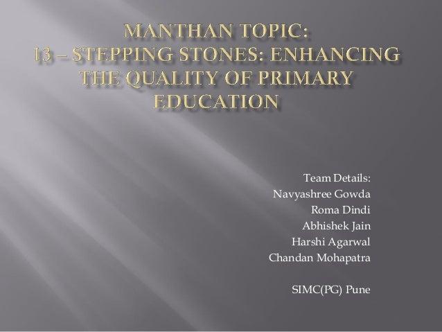 Team Details: Navyashree Gowda Roma Dindi Abhishek Jain Harshi Agarwal Chandan Mohapatra SIMC(PG) Pune