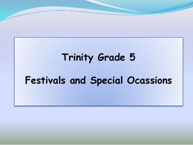 Trinity Grade 5Festivals and Special Ocassions