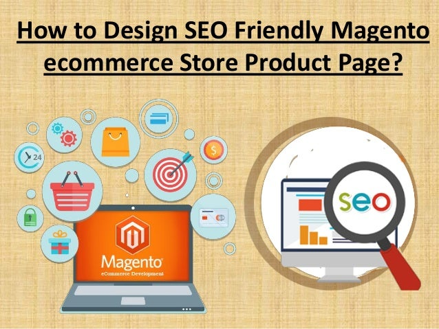 How to Design SEO Friendly Magento ecommerce Store Product Page?