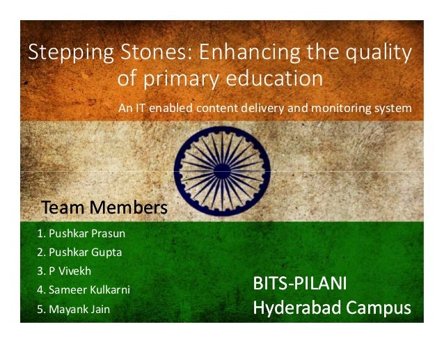 Stepping Stones: Enhancing the quality of primary education An IT enabled content delivery and monitoring system 1. Pushka...