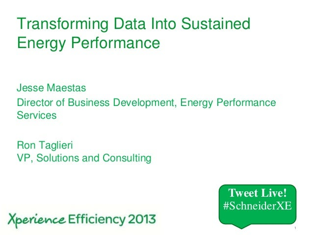 1Transforming Data Into SustainedEnergy PerformanceJesse MaestasDirector of Business Development, Energy PerformanceServic...