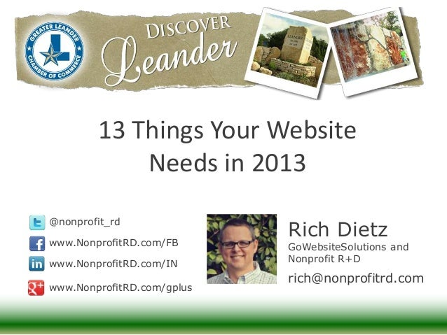13 Things Your Website            Needs in 2013@nonprofit_rdwww.NonprofitRD.com/FB                            Rich Dietz  ...
