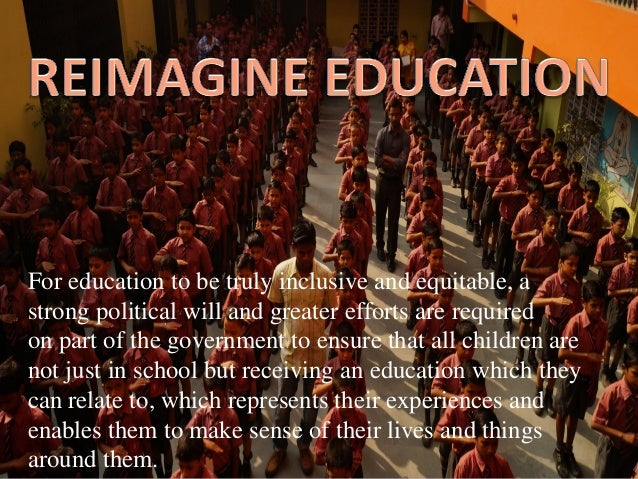 For education to be truly inclusive and equitable, a strong political will and greater efforts are required on part of the...