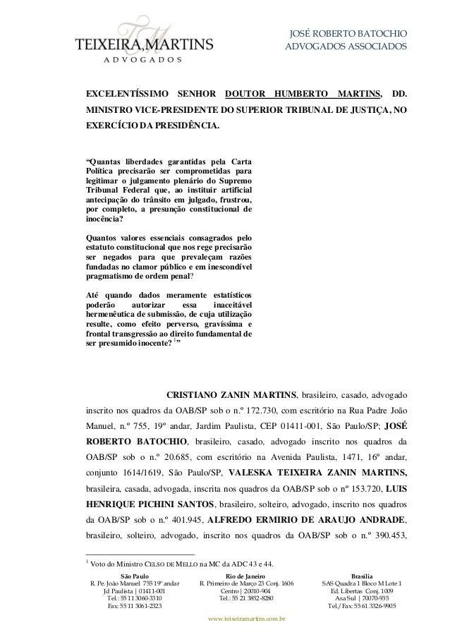 lula pede hc preventivojosÉ roberto batochio advogados associados são paulo r pe joão manuel 755 19º andar