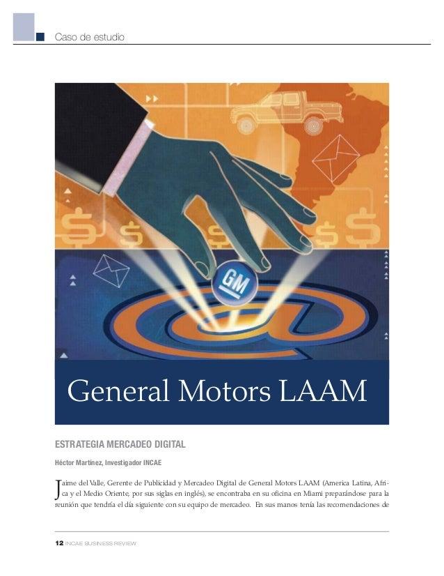 General Motors LAAM Jaime del Valle, Gerente de Publicidad y Mercadeo Digital de General Motors LAAM (America Latina, Afri...