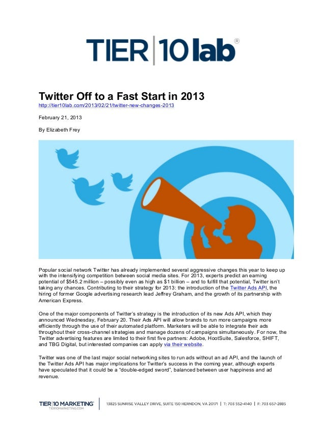 Twitter Off to a Fast Start in 2013http://tier10lab.com/2013/02/21/twitter-new-changes-2013February 21, 2013By Elizabeth F...