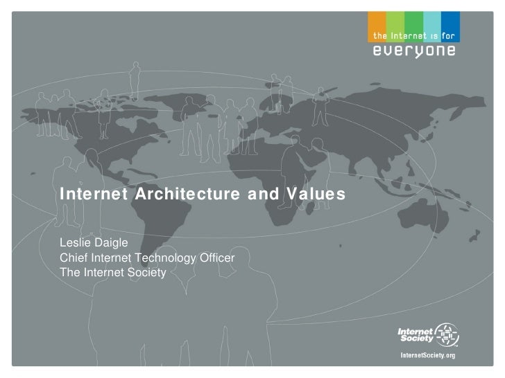 Leslie Daigle (ISOC) -  Internet Architecture and Values