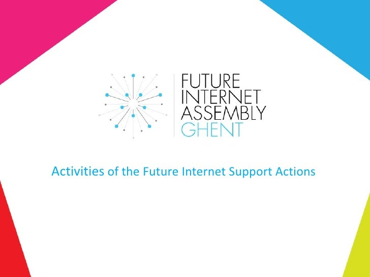 Activities of the Future Internet Support Actions