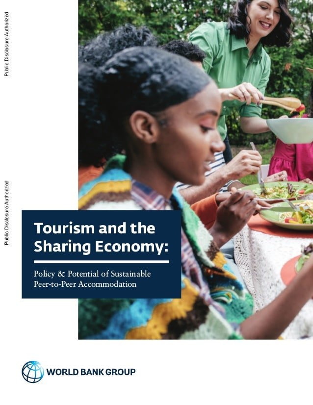 Tourism and the Sharing Economy: Policy & Potential of Sustainable Peer-to-Peer Accommodation PublicDisclosureAuthorizedPu...