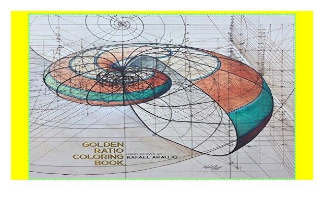 Golden Ratio Coloring Book by Artist Rafael Araujo ((P.D.F))^^@@