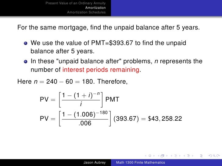 Math 1300: Section 3-4 Present Value of an Ordinary Annuity; Amortiza…