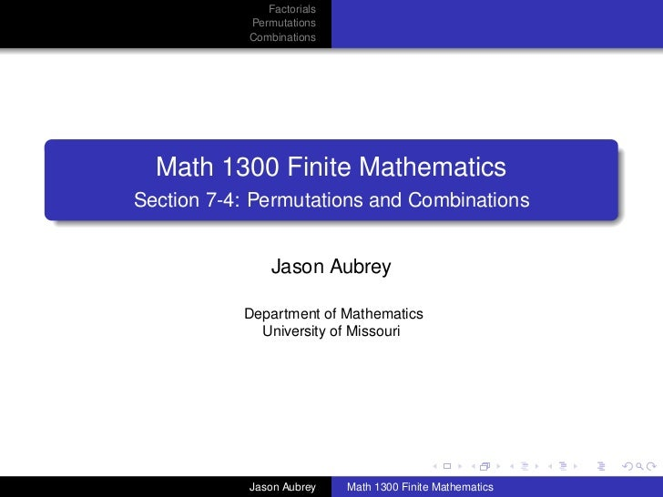 Factorials            Permutations            Combinations  Math 1300 Finite MathematicsSection 7-4: Permutations and Comb...
