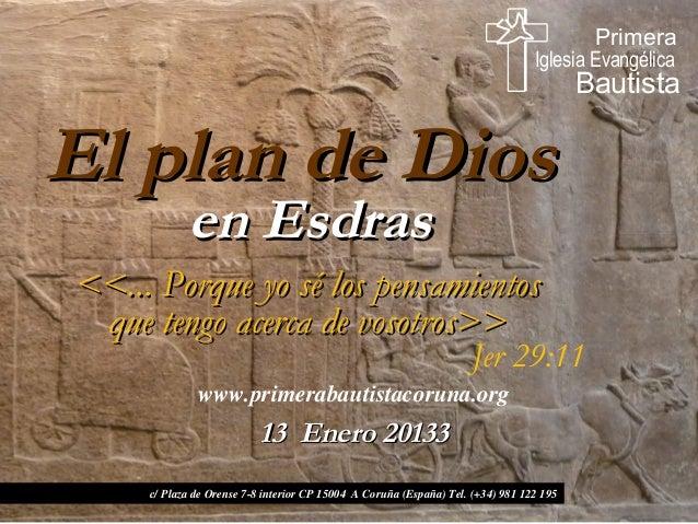 El plan de DiosEl plan de Diosen Esdrasen Esdraswww.primerabautistacoruna.orgc/ Plaza de Orense 7-8 interior CP 15004 A Co...