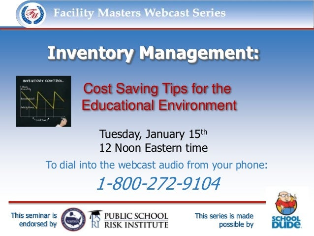 Facility Masters Webcast Series              This series is made possible by:           Inventory Management:             ...