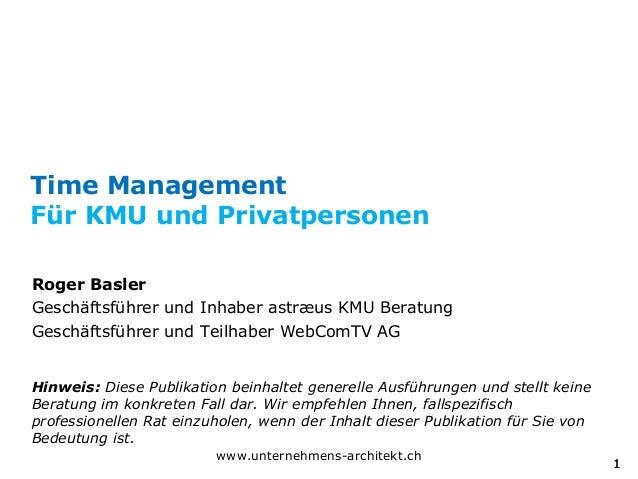 Time ManagementFür KMU und PrivatpersonenRoger BaslerGeschäftsführer und Inhaber astræus KMU BeratungGeschäftsführer und T...