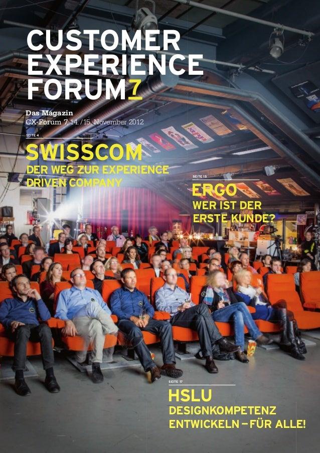 CUSTOMEREXPERIENCEFORUM 7Das MagazinCX-Forum 7, 14. /15. November 2012SEITE 4SWISSCOMDER WEG ZUR EXPERIENCE               ...