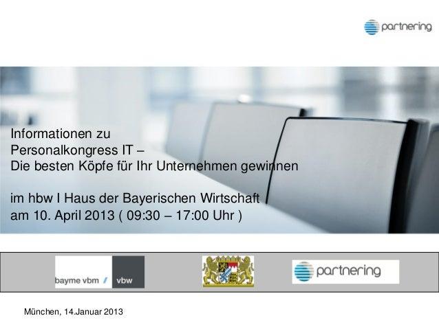 Informationen zuPersonalkongress IT –Die besten Köpfe für Ihr Unternehmen gewinnenim hbw I Haus der Bayerischen Wirtschaft...