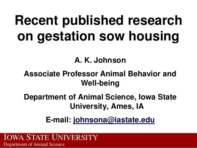 Recent published research    on gestation sow housing                               A. K. Johnson         Associate Profes...