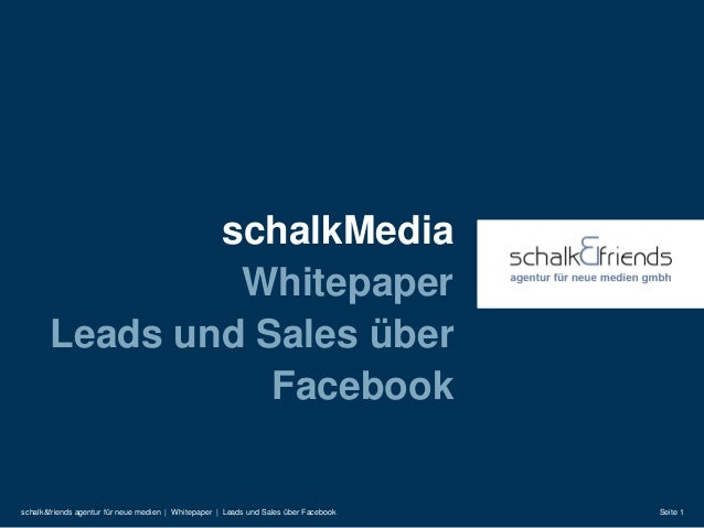 schalkMedia                Whitepaper       Leads und Sales über                  Facebookschalk&friends agentur für neue ...