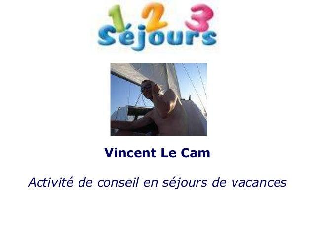 Vincent Le CamActivité de conseil en séjours de vacances