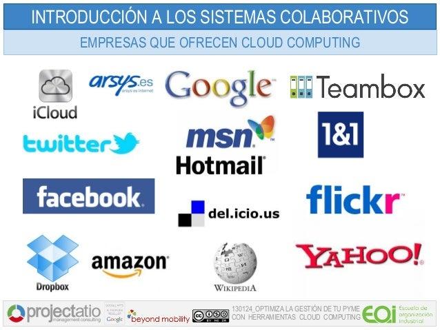 INTRODUCCIÓN A LOS SISTEMAS COLABORATIVOS     EMPRESAS QUE OFRECEN CLOUD COMPUTING                        130124_OPTIMIZA ...
