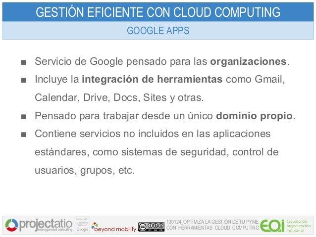 GESTIÓN EFICIENTE CON CLOUD COMPUTING                       GOOGLE APPS■ Servicio de Google pensado para las organizacione...