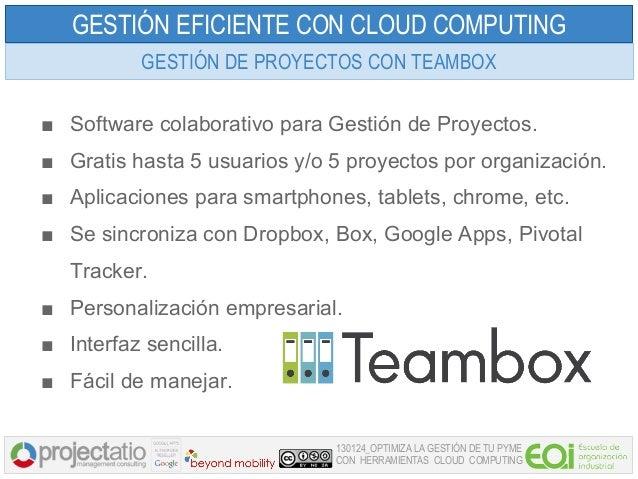 GESTIÓN EFICIENTE CON CLOUD COMPUTING           GESTIÓN DE PROYECTOS CON TEAMBOX■ Software colaborativo para Gestión de Pr...