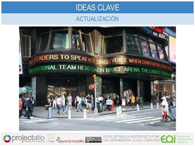 IDEAS CLAVEACTUALIZACIÓN        130124_OPTIMIZA LA GESTIÓN DE TU PYME        CON HERRAMIENTAS CLOUD COMPUTING