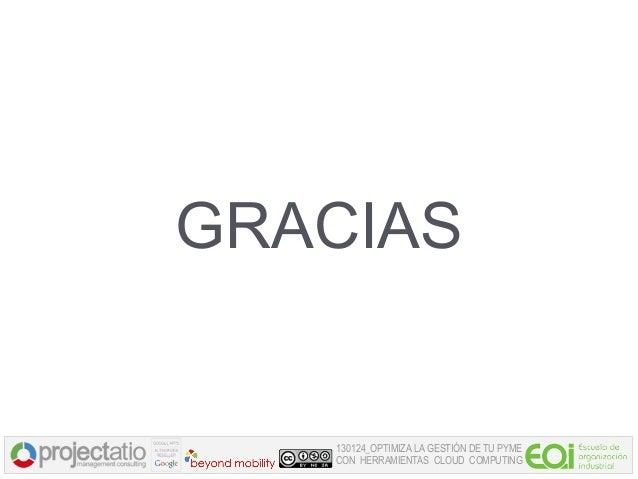 GRACIAS   130124_OPTIMIZA LA GESTIÓN DE TU PYME   CON HERRAMIENTAS CLOUD COMPUTING