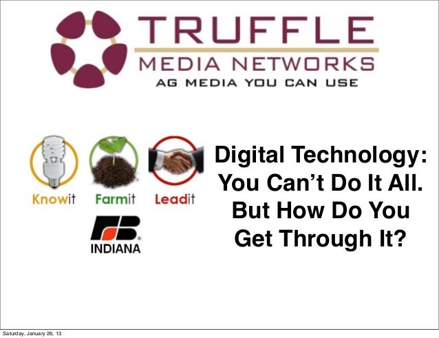 Digital Technology:                           You Can't Do It All.                            But How Do You              ...